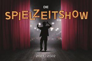 Die Spielzeitshow 2021/2022 (29.08.2021 16:00)