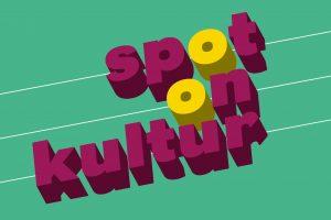 Spot on – Kultur (21.08.2021 17:00)